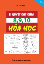 Bí Quyết Đạt Điểm 8,9,10 Hóa Học