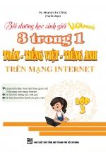Bồi Dưỡng Học Sinh Giỏi Violympic 3 Trong 1 Toán - Tiếng Việt - Tiếng Anh Trên Mạng Internet Lớp 3