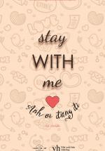 Stay With Me - Anh Ơi Đừng Đi