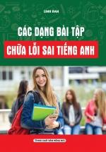 Các Dạng Bài Tập Chữa Lỗi Sai Tiếng Anh - Tác Giả Linh Đan