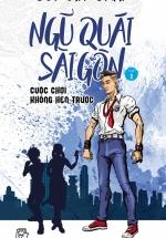 Ngũ Quái Sài Gòn 01: Cuộc Chơi Không Hẹn Trước