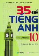35 Đề Tiếng Anh Thi Vào Lớp 10 Có Đáp Án