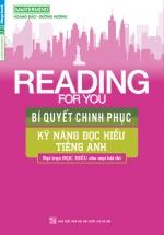 Reading For You – Bí Quyết Chinh Phục Kỹ Năng Đọc Hiểu Tiếng Anh