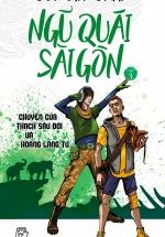 Ngũ Quái Sài Gòn 03: Chuyện Của Thạch Sầu Đời Và Hoàng Lãng Tử