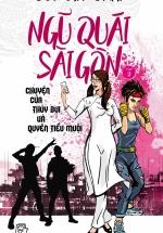 Ngũ Quái Sài Gòn 02: Chuyện Của Thúy Bụi Và Quyên Tiểu Muội