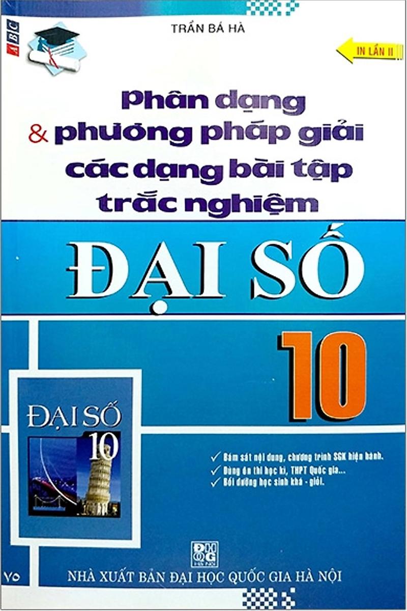 Phân Dạng Và Phương Pháp Giải Các Dạng Bài Tập Trắc Nghiệm Đại Số 10