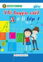 Vở Luyện Viết 5 Ô Li Lớp 1- Tập 2