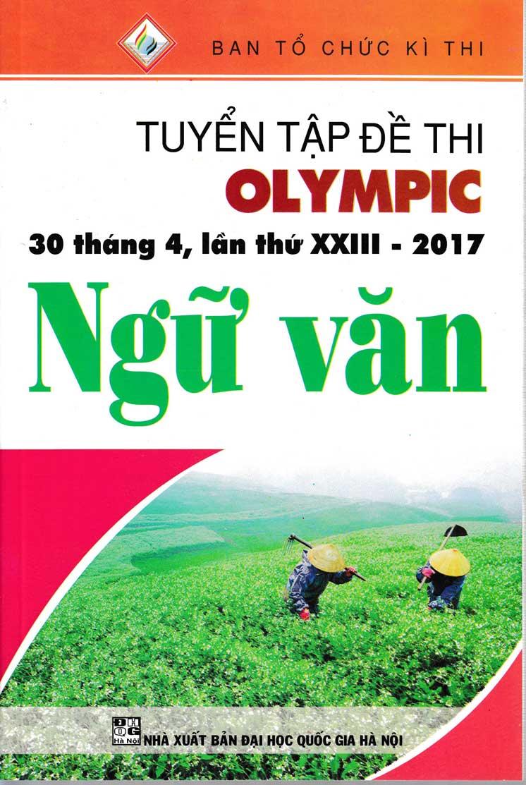 Tuyển Tập Đề Thi Olympic 30 Tháng 4 Lần Thứ XXIII - 2017  Môn Ngữ Văn