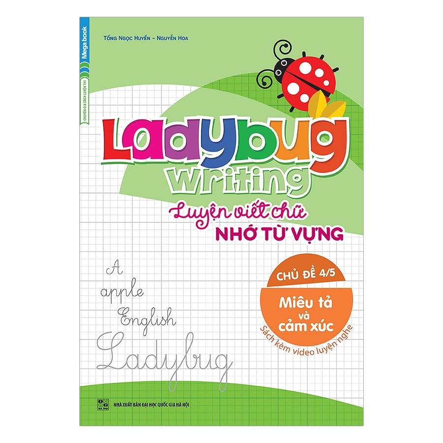 Ladybug Writing Luyện Viết Chữ Nhớ Từ Vựng Tiếng Anh Chủ Đề 4 – Miêu Tả Và Cảm Xúc - EBOOK/PDF/PRC/EPUB