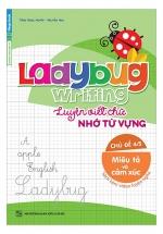 Ladybug Writing Luyện Viết Chữ Nhớ Từ Vựng Tiếng Anh Chủ Đề 4 – Miêu Tả Và Cảm Xúc