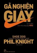 Gã Nghiện Giày- Tự Truyện Của Nhà Sáng Lập Nike