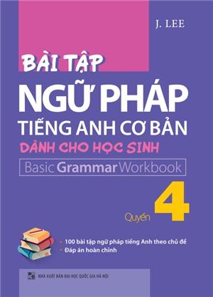 Bài Tập Ngữ Pháp Tiếng Anh Cơ Bản Dành Cho Học Sinh (Basic Grammar) - Quyển 4 - EBOOK/PDF/PRC/EPUB