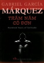 Trăm Năm Cô Đơn - Gabriel Garcia Marquez