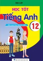 Học Tốt Tiếng Anh 12 - Chương Trình Thí Điểm