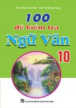 100 Đề Kiểm Tra Ngữ Văn 10