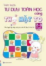 Phát Triển Tư Duy Toán Học Cùng Thỏ Mặt To 2-3 Tuổi - Tập 1