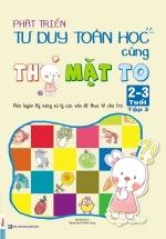 Phát Triển Tư Duy Toán Học Cùng Thỏ Mặt To 2-3 Tuổi - Tập 3