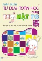 Phát Triển Tư Duy Toán Học Cùng Thỏ Mặt To 2-3 Tuổi - Tập 5
