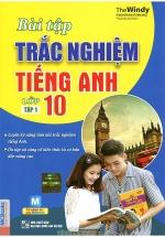 Bài Tập Trắc Nghiệm Tiếng Anh Lớp 10 - Tập 1