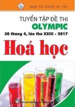 Tuyển Tập Đề Thi Olympic 30 Tháng 4 Lần Thứ XXIII - 2017  Môn Hóa Học