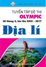 Tuyển Tập Đề Thi Olympic 30 Tháng 4 Lần Thứ XXIII - 2017  Môn Địa Lí