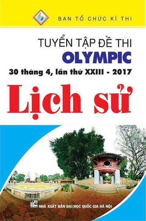 Tuyển Tập Đề Thi Olympic 30 Tháng 4 Lần Thứ XXIII - 2017 Môn Lịch Sử - EBOOK/PDF/PRC/EPUB