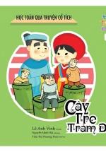 Học Toán Qua Truyện Cổ Tích - Cây Tre Trăm Đốt