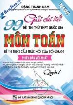 Giải Chi Tiết 99 Đề Thi Thử Quốc Gia Toán Quyên 1 - Đặng Thành Nam