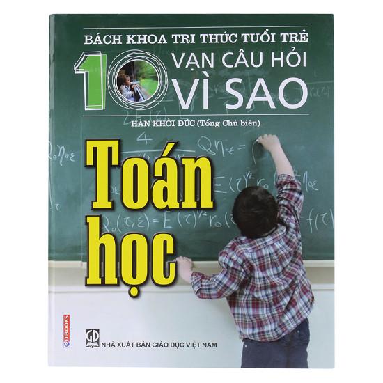 Bách Khoa Tri Thức Tuổi Trẻ - 10 Vạn Câu Hỏi Vì Sao Toán Học - EBOOK/PDF/PRC/EPUB