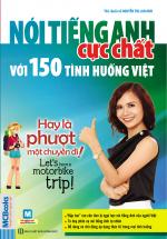 Nói Tiếng Anh Cực Chất Với 150 Tình Huống Việt - Hay Là Phượt Một Chuyến Đi