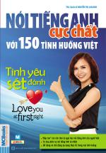 Nói Tiếng Anh Cực Chất Với 150 Tình Huống Việt - Tình yêu Sét Đánh