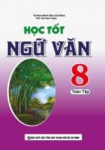 Học Tốt Ngữ Văn Lớp 8 Toàn Tập - Phạm Minh Diệu