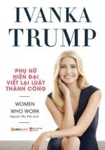Ivanka Trump - Phụ Nữ Hiện Đại Viết Lại Luật Thành Công
