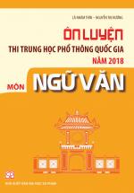 Ôn Luyện Thi THPT Quốc Gia Năm 2018 Môn Ngữ Văn