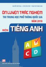 Ôn luyện thi trắc nghiệm thi THPT quốc gia năm 2018 môn Tiếng Anh