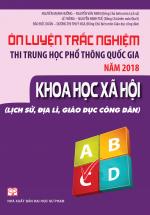 Ôn luyện thi trắc nghiệm thi THPT quốc gia năm 2018 Khoa Học Xã Hội