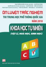 Ôn luyện thi trắc nghiệm thi THPT quốc gia năm 2018 Khoa Học Tự Nhiên