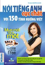Nói Tiếng Anh Cực Chất Với 150 Tình Huống Việt Mua 1 tặng 1 - Buy One Get One Free