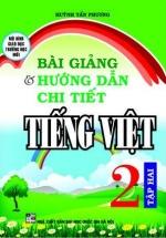Bài Giảng Và Hướng Dẫn Chi Tiết Tiếng Việt Lớp 2 Tập Hai - Mô Hình Trường Học Mới