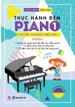 Thực Hành Đệm Piano - Chủ Đề : Ca Khúc Thiếu Nhi - Phần 1
