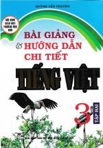 Bài Giảng Và Hướng Dẫn Chi Tiết Tiếng Việt Lớp 3 Tập Hai - Mô Hình Trường Học Mới