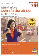 Rèn Kỹ Năng Làm Bài Tìm Lỗi Sai Môn Tiếng Anh (Cho Kỳ Thi THPT Quốc Gia Và TOEFL PBT)