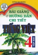 Bài Giảng Và Hướng Dẫn Chi Tiết Tiếng Việt Lớp 4 Tập Hai - Mô Hình Trường Học Mới