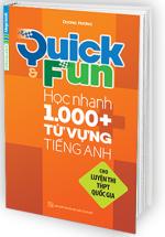 Quick & Fun Học Nhanh 1000+ Từ Vựng Tiếng Anh (Cho Luyện Thi THPT Quốc Gia)