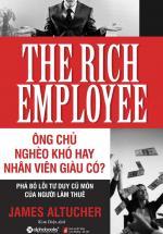 The Rich Employee - Ông Chủ Nghèo Khó Hay Nhân Viên Giàu Có