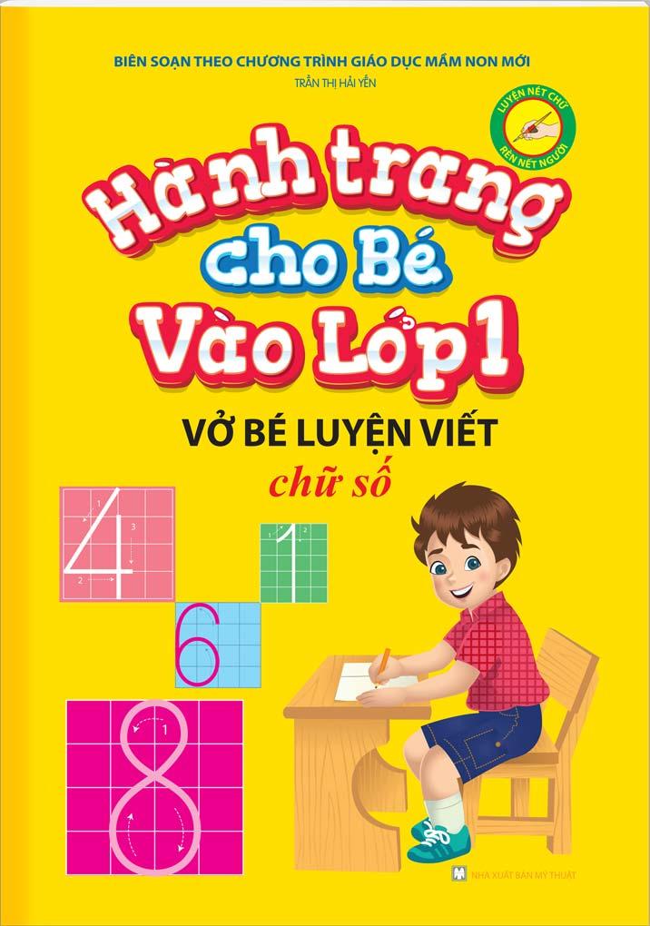 Hành Trang Cho Bé Vào Lớp 1 – Vở Bé Luyện Viết Chữ Số - EBOOK/PDF/PRC/EPUB