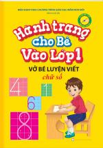 Hành Trang Cho Bé Vào Lớp 1 – Vở Bé Luyện Viết Chữ Số