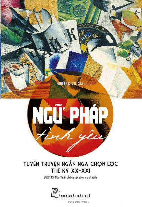 Ngữ Pháp Tình Yêu - Tuyển Truyện Ngắn Nga Chọn Lọc Thế Kỉ XX - XXI - EBOOK/PDF/PRC/EPUB