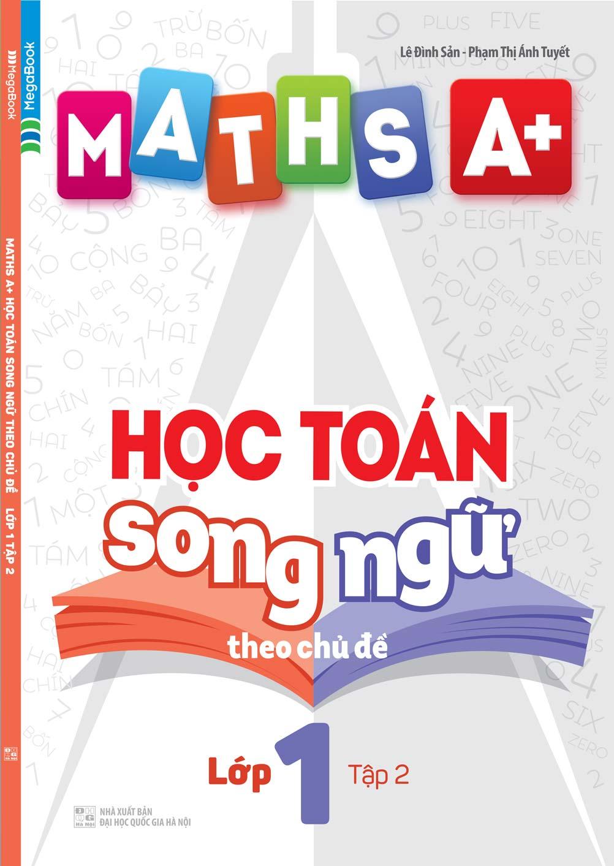 Maths A+ Học Toán Song Ngữ Theo Chủ Đề Lớp 1 Tập 2