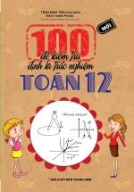 100 Đề Kiểm Tra Định Kì Trắc Nghiệm Toán 12